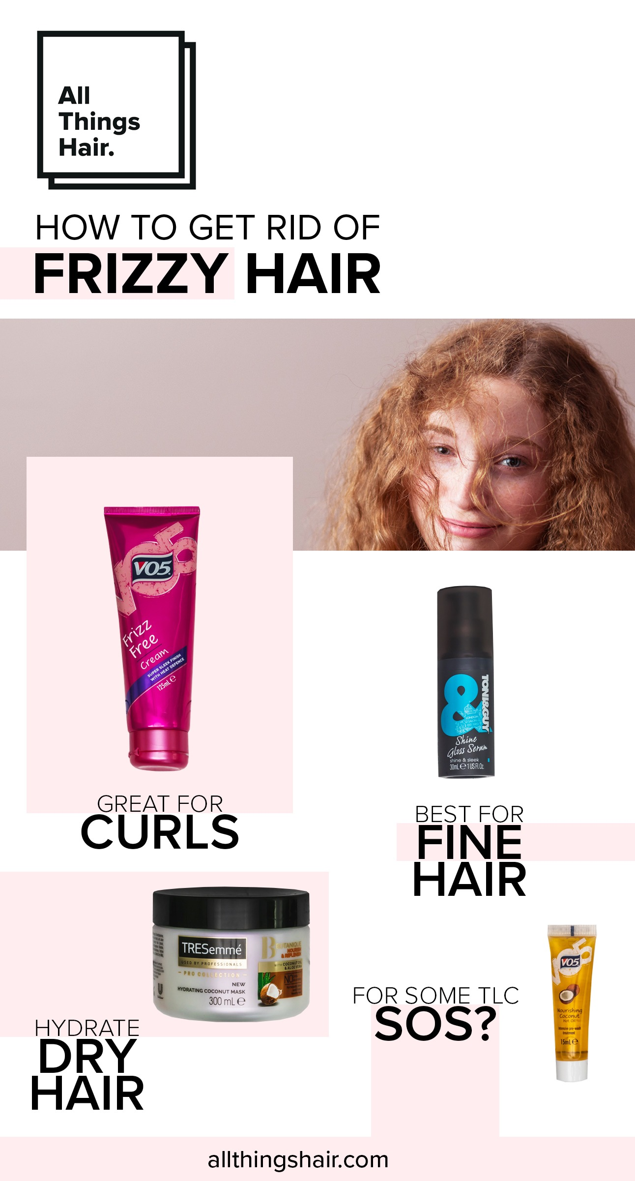 Frizzy hair infographic by all things hair uk: Shot of different hair products that help tame frizz